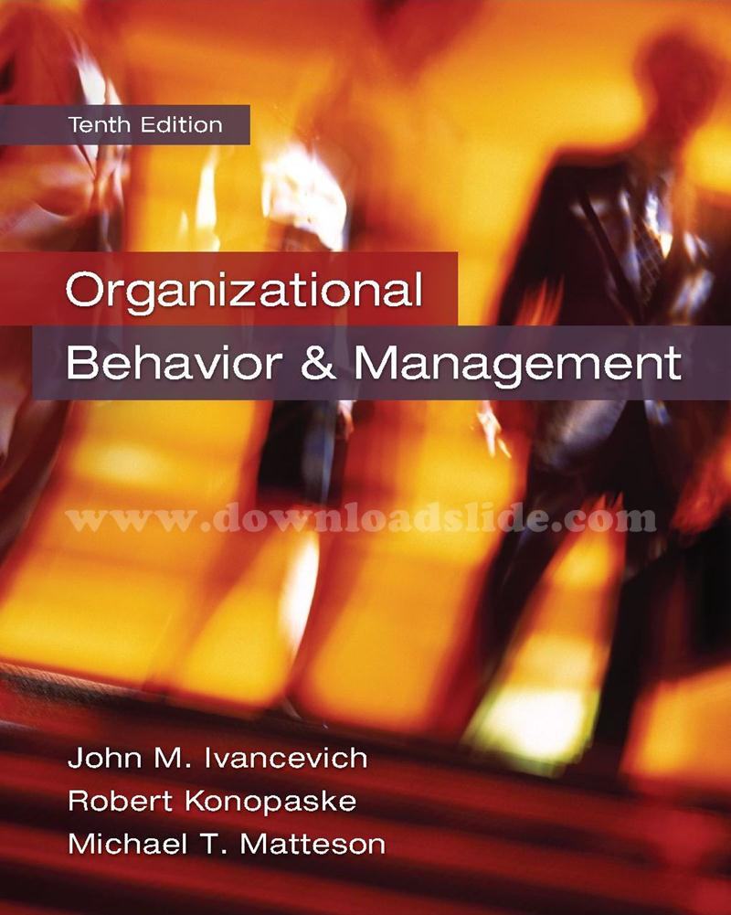organizational behavior and management ivancevich 9th edition comparison to the heart of change Ivancevich konopaske and matteson concepts outlined in the organizational behavior and management resonates with the eight principles of change.