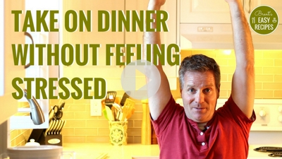 Video: Take on Dinner Without Feeling Stressed