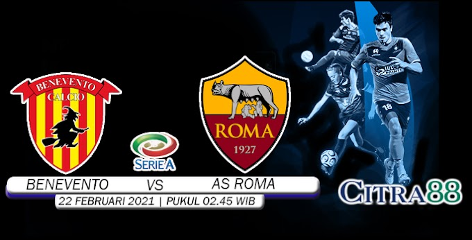 PREDIKSI BENEVENTO VS AS ROMA 22 FEBRUARI 2021