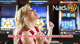 Judi Slot Online Dengan Layanan Terbaik