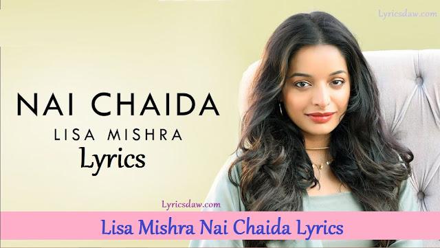 Lisa Mishra Nai Chaida Lyrics