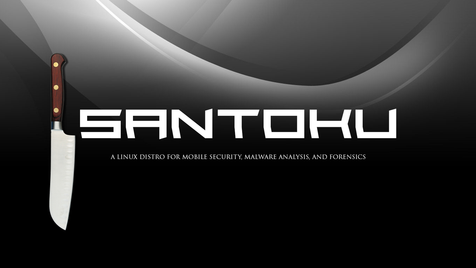 Santoku -  A Linux Distro For Mobile Security, Malware Analysis, and Forensics