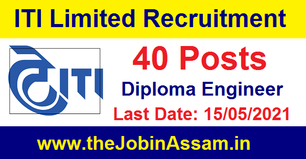 ITI Limited Recruitment 2021 - 40 Diploma Engineer  Vacancy