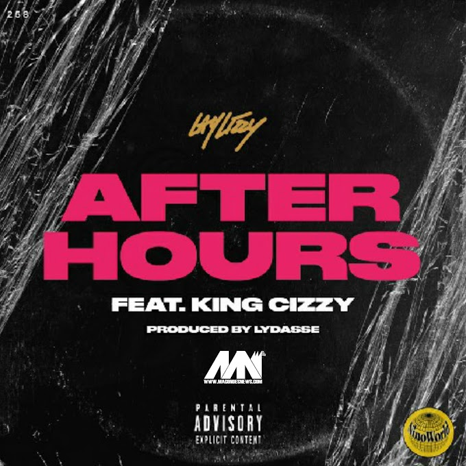 LayLizzy Feat. King Cizzy – After Hours (2020) [DOWNLOAD]