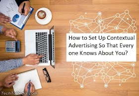 How to Set Up Contextual Advertising So That Everyone Knows About You? ✔