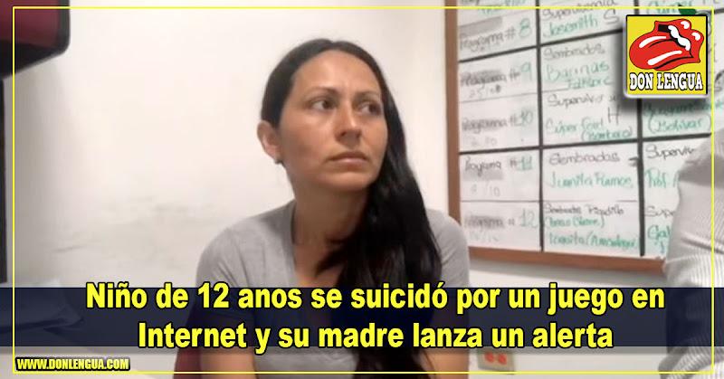 Niño de 12 anos se suicidó por un juego en Internet y su madre lanza un alerta