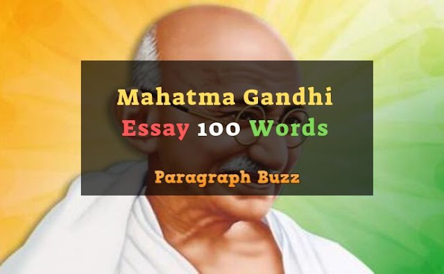 100 Words Essay on Mahatma Gandhi