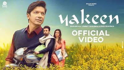 Yakeen (Official Video) Shaan