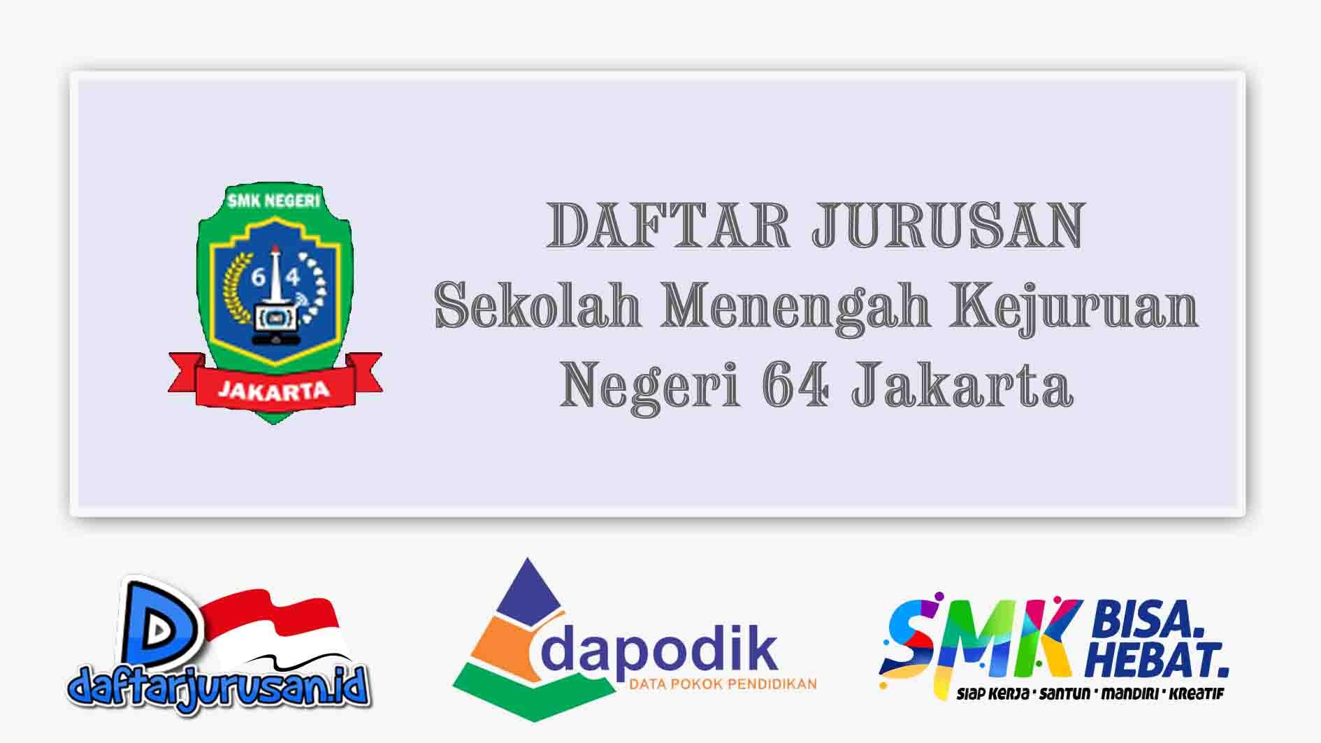 Daftar Jurusan SMK Negeri 64 Jakarta Timur