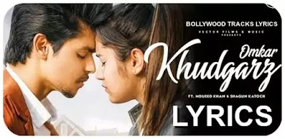 Khudgarz-Lyrics-Omkar