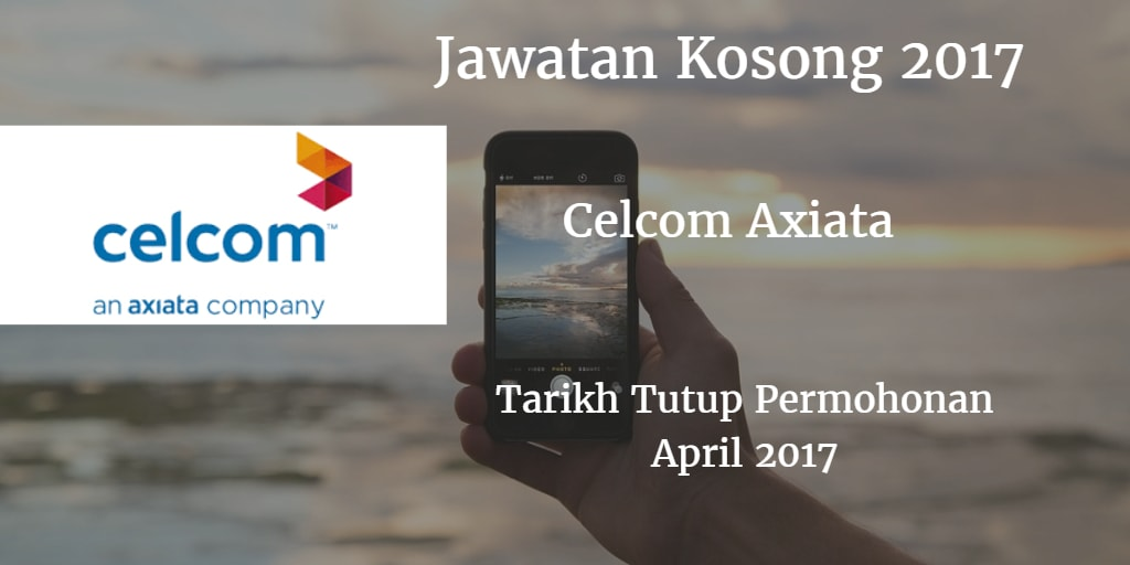 Jawatan Kosong Celcom Axiata April 2017