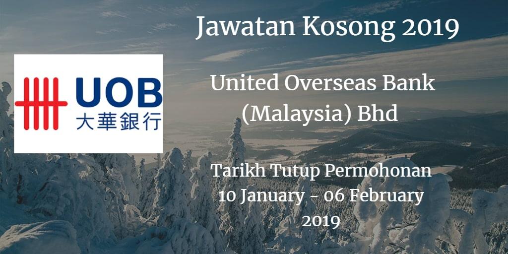 Jawatan Kosong United Overseas Bank (Malaysia) Bhd 10 January  - 06 February 2019