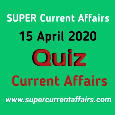 Current Affairs Quiz in Hindi - 15 April 2020