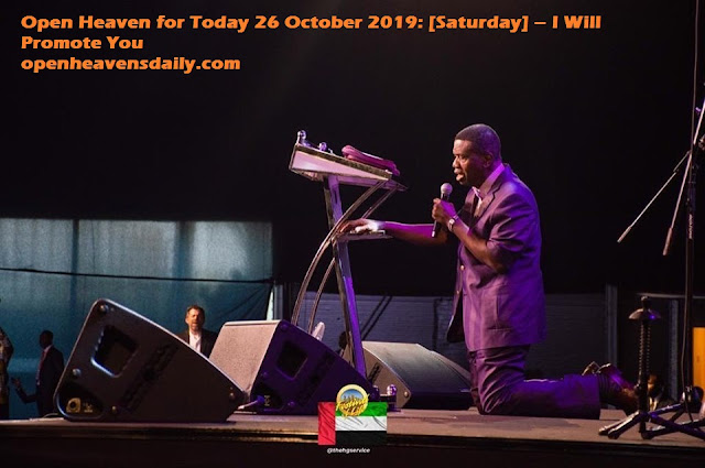 Open Heaven for Today 26 October 2019: [Saturday] – I Will Promote You