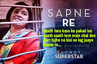 Sapne Re Lyrics from Secret Superstar: is sung by Meghna Mishra which is composed by Amit Trivedi and lyricsted by Kausar Munir. Aamir Khan is starring in the movie.   Song Details  Song Title: Sapne Re Singer: Meghna Mishra  Music: Amit Trivedi  Lyrics: Kausar Munir Music Label: Zee Music Company