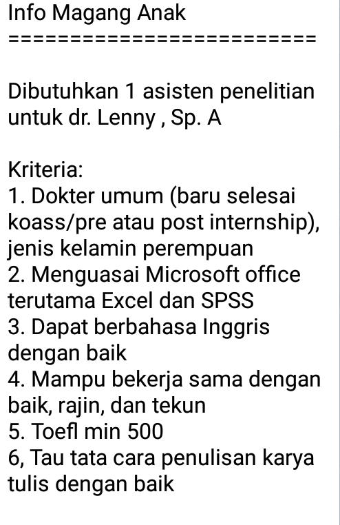 Info Magang Anak  =========================    Dibutuhkan 1 asisten penelitian untuk dr. Lenny , Sp. A