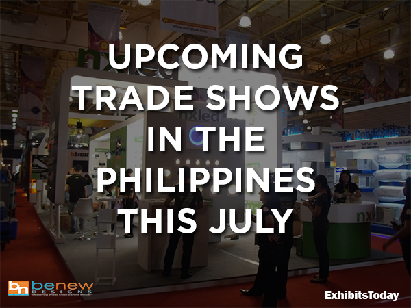 Upcoming Trade Shows in the Philippines this July
