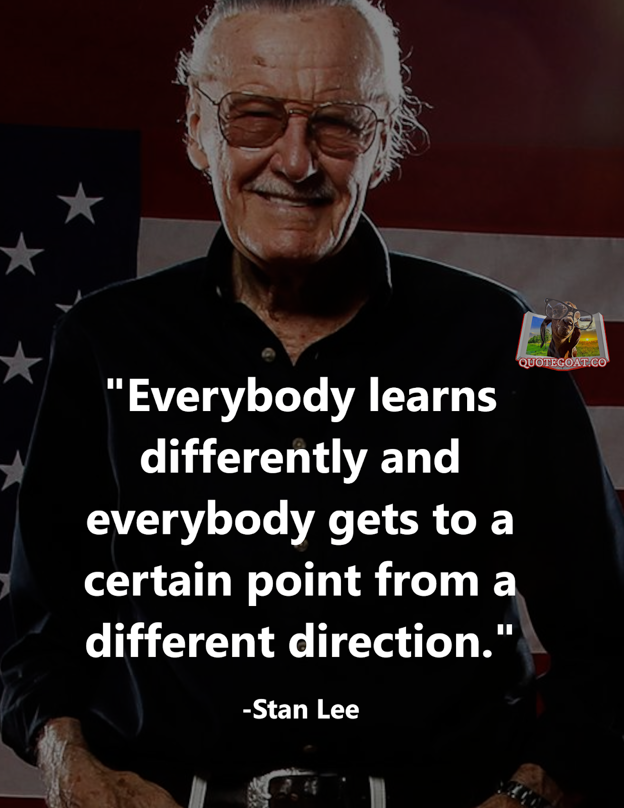 Quote Goat. Daily Quotes: Stan Lee. Learning differently