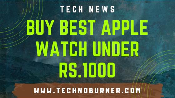 Apple watch under ₹1000