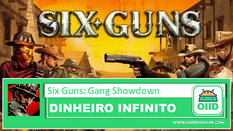 Six-Guns: Gang Showdown v2.9.5c – APK MOD HACK – Dinheiro Infinito