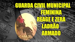 [VÍDEO] GCM FEMININA ARREBENTA LADRÃO ARMADO