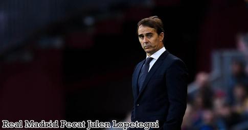Real Madrid Pecat Julen Lopetegui