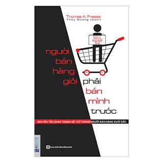 Người bán hàng giỏi phải bán mình trước - Nguyên tắc quan trọng để trở thành người bán hàng xuất sắc ebook PDF-EPUB-AWZ3-PRC-MOBI