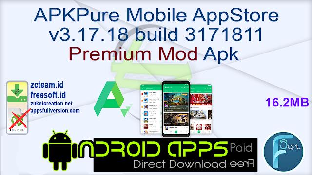 APKPure Mobile AppStore v3.17.18 build 3171811 Premium Mod Apk