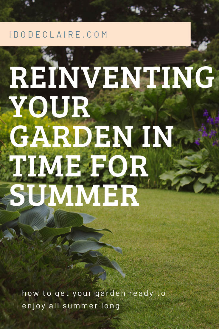 Reinventing Your Garden In Time For Summer