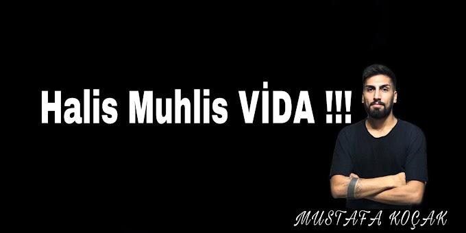 Halis Muhlis VİDA !!!