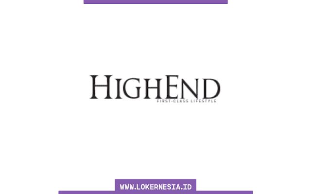 Lowongan Kerja HighEnd Magazine September 2021