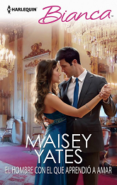 Maisey Yates - El hombre con el que aprendió a amar