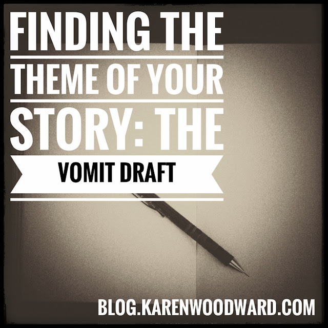 Finding the Theme of Your Story: The Vomit Draft