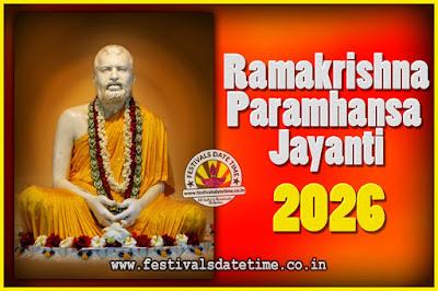 2026 Ramakrishna Paramhansa Jayanti Date & Time, 2026 Ramakrishna Paramhansa Jayanti Calendar