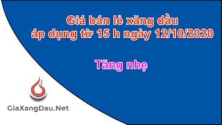 gia-ban-le-xang-dau-dang-ap-dung-tu-15-h-ngay-12-10-2020