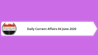 Daily Current Affairs 04 June 2020