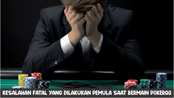 Kesalahan Fatal Pemula Saat Bermain Poker Online