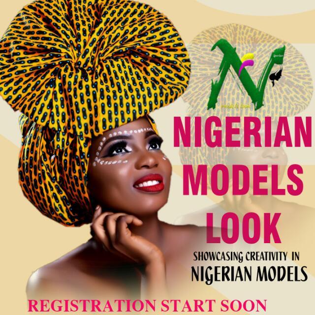 Nigerian Models look registrations start soon