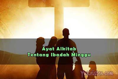 ayat alkitab tentang ibadah hari minggu