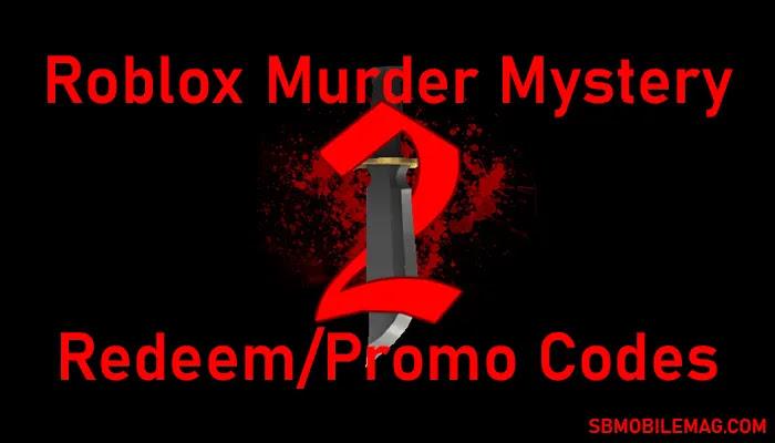 Roblox Murder Mystery 2 Codes, Roblox Murder Mystery 2 Promo Codes, Roblox Murder Mystery 2 Redeem Codes