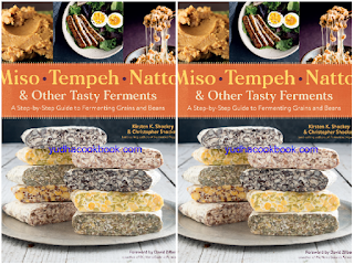 download ebook Miso, Tempeh, Natto & Other Tasty Ferments: A Step-by-Step Guide to Fermenting Grains and Beans