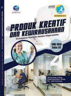 Produk Kreatif Dan Kewirausahaan Kompetensi Keahlian Asisten Keperawatan SMK/MAK Kelas XII