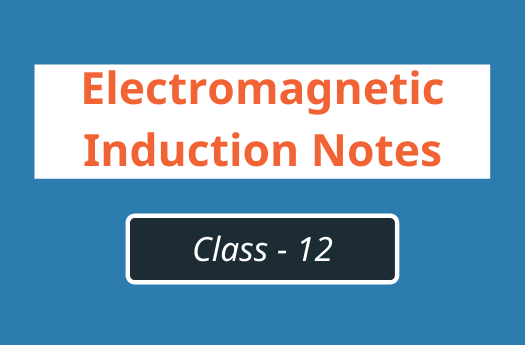 Electromagnetic Induction Class 12
