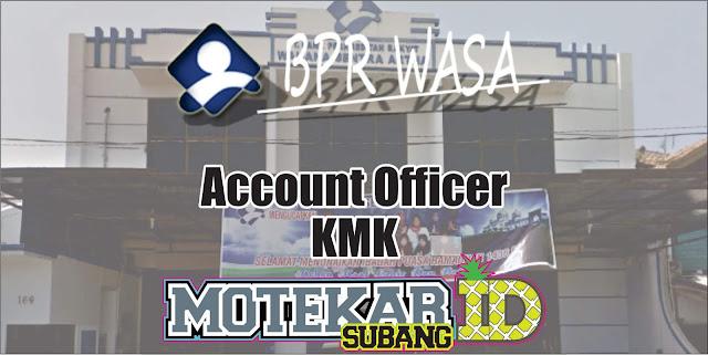 Informasi Lowongan Pekerjaan Account Officer KMK BPR Wahana Sentra Artha April 2019