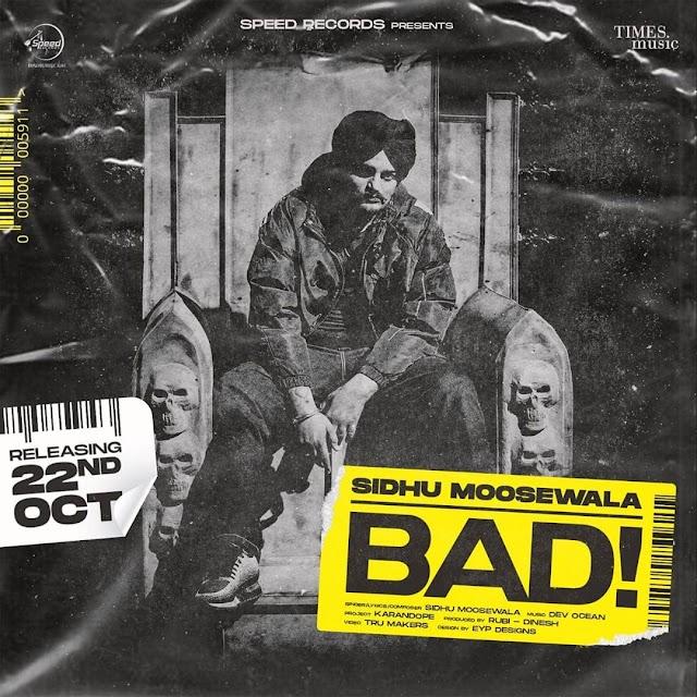 Song Lyrics : Bad by Sidhu Moose Wala