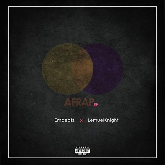 [E.P ALBUM]: AFRAP_ Embeatz x LemuelKnight