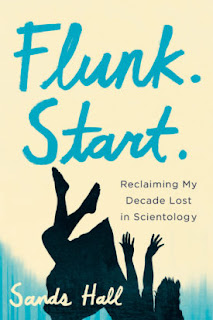 Flunk. Start. Reclaiming My Decade Lost in Scientology