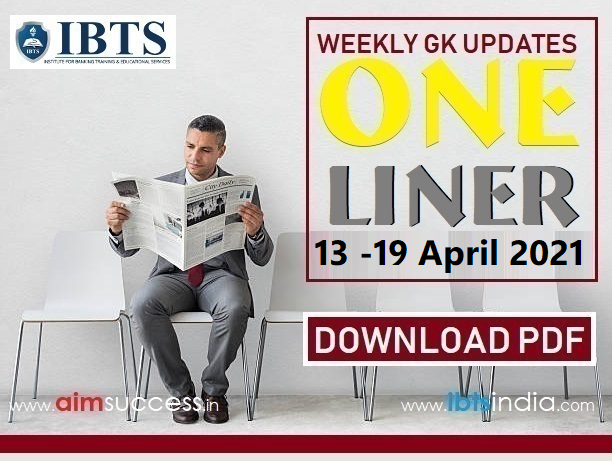 Weekly Current Affairs pdf (13 April - 19 April 2021): Download Here Now