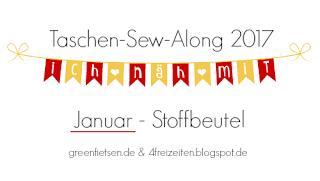 http://greenfietsen.blogspot.de/2017/01/taschen-sew-along-2017-stoffbeutel-naehen.html