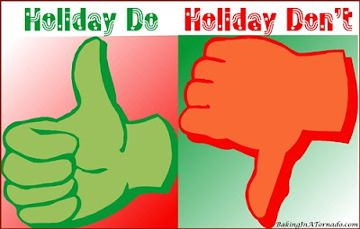 Holiday Do and Holiday Don't. This time of year should have rules, don't you think? | Graphic property of www.BakingInATornado.com | #holiday #humor